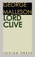 Lord Clive - George Malleson
