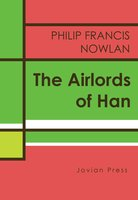 The Airlords of Han - Philip Francis Nowlan