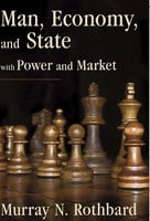 Man, Economy, and State with Power and Market - Murray N