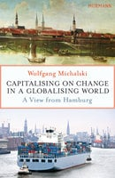 Capitalising on Change in a Globalising World - Wolfgang Michalski