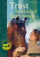 Trust Instead of Dominance - Marlitt Wendt
