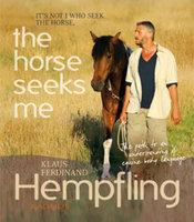 The Horse Seeks Me - Klaus Ferdinand Hempfling