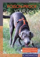 Poison-Proof your Dog - Sonja Meiburger