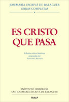 Es Cristo que pasa - Josemaría Escrivá de Balaguer, Antonio Aranda Lomeña