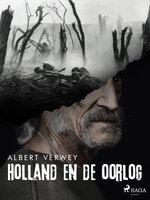 Holland en de oorlog - Albert Verwey