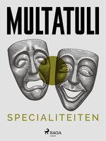 Specialiteiten - - tekst på vej - Multatuli