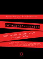 Panamadokumenten : Berättelsen om historiens största läcka - Frederik Obermaier,Bastian Obermayer