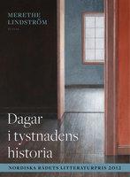 Dagar i tystnadens historia - Merethe Lindstrøm