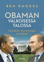 Obaman Valkoisessa talossa - Ben Rhodes