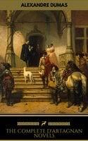 Alexandre Dumas: The Complete D'Artagnan Novels (Golden Deer Classics) - Alexandre Dumas,Golden Deer Classics