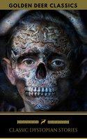 Classic Dystopian Stories (Golden Deer Classics) - H.G. Wells, Samuel Butler, Jack London, Jonathan Swift, Golden Deer Classics