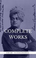 Complete Works of Swami Vivekananda - Swami Vivekananda