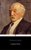 Complete Works Of Thomas Hardy (ShandonPress) - Thomas Hardy