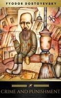 Crime and Punishment - Fyodor Dostoyevsky
