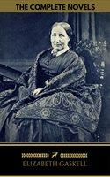 Elizabeth Gaskell: The Complete Novels (Golden Deer Classics) - Elizabeth Gaskell, Golden Deer Classics