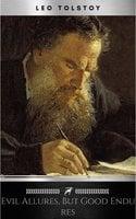 Evil allures, but good endures - Leo Tolstoy