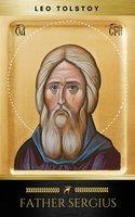 Father Sergius - Leo Tolstoy, Golden Deer Classics