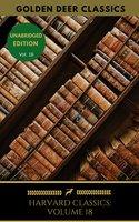Harvard Classics Volume 18 - Oliver Goldsmith, Robert Browning, John Dryden, Percy Bysshe Shelley, Richard Brinsley Sheridan, Golden Deer Classics