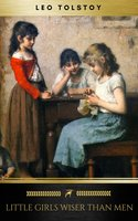 Little Girls Wiser Than Men - Leo Tolstoy, Golden Deer Classics