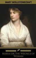 Maria: or, The Wrongs of Woman (Golden Deer Classics) - Mary Wollstonecraft, Golden Deer Classics
