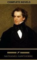 Nathaniel Hawthorne: The Complete Novels (Golden deer Classics) - Nathaniel Hawthorne, Golden Deer Classics