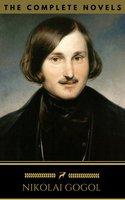 Nikolai Gogol: The Complete Novels (Golden Deer Classics) - Nikolai Gogol,Golden Deer Classics