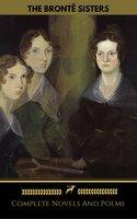 The Brontë Sisters (Emily, Anne, Charlotte): Novels And Poems (Golden Deer Classics) - Charlotte Brontë, Emily Brontë, Anne Brontë, Golden Deer Classics, Brontë Sisters