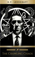 The Crawling Chaos - H.P. Lovecraft