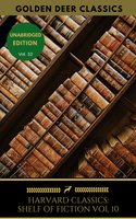 The Harvard Classics Shelf of Fiction Vol: 10 - Edgar Allan Poe, Washington Irving, Nathaniel Hawthorne, Golden Deer Classics, Francis Bret Harte, Edward Everett Hale, Samuel L. Clemens