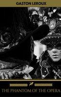 The Phantom of the Opera (Golden Deer Classics) - Gaston Leroux, Golden Deer Classics