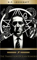 The Transition of Juan Romero - H.P. Lovecraft