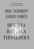 Den nya digitala tidsåldern - Eric Schmidt,Jared Cohen