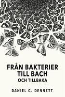 Från bakterier till Bach och tillbaka - Daniel Dennett