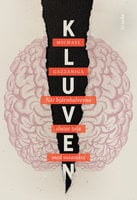 Kluven : När hjärnhalvorna slutar tala med varandra - Michael Gazzaniga