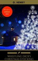 Whistling Dick's Christmas Stocking - O. Henry, Golden Deer Classics