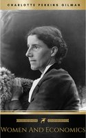 Women and Economics - Charlotte Perkins Gilman
