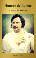 Collected Works of Honore de Balzac with the Complete Human Comedy (A to Z Classics) - Honoré de Balzac, A to Z Classics