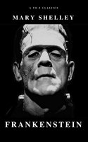 Frankenstein - Mary Shelley, A to Z Classics