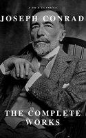 Joseph Conrad: The Complete Works - Joseph Conrad,A to Z Classics