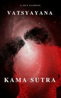Kama Sutra : The keys to Love and Sexuality - Vatsyayana,A to Z Classics