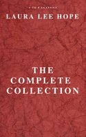 Laura Lee Hope: The Complete Collection - Laura Lee Hope