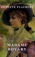 Madame Bovary (A to Z Classics) - Gustave Flaubert,A to Z Classics