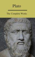 Plato: The Complete Works (A to Z Classics) - Plato, A to Z Classics