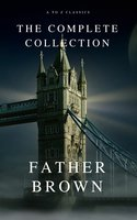 The Complete Father Brown Stories (A to Z Classics) - G.K. Chesterton, A to Z Classics