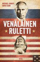 Venäläinen ruletti - Michael Isikoff & David Corn