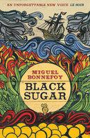 Black Sugar - Miguel Bonnefoy