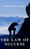 The Law of Success: In Sixteen Lessons - Napoleon Hill, A to Z Classics