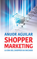 Shopper Marketing - Anuor Aguilar