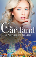 La Adivinadora del Circo - Barbara Cartland