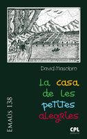 La casa de les petites alegries - David Masobro